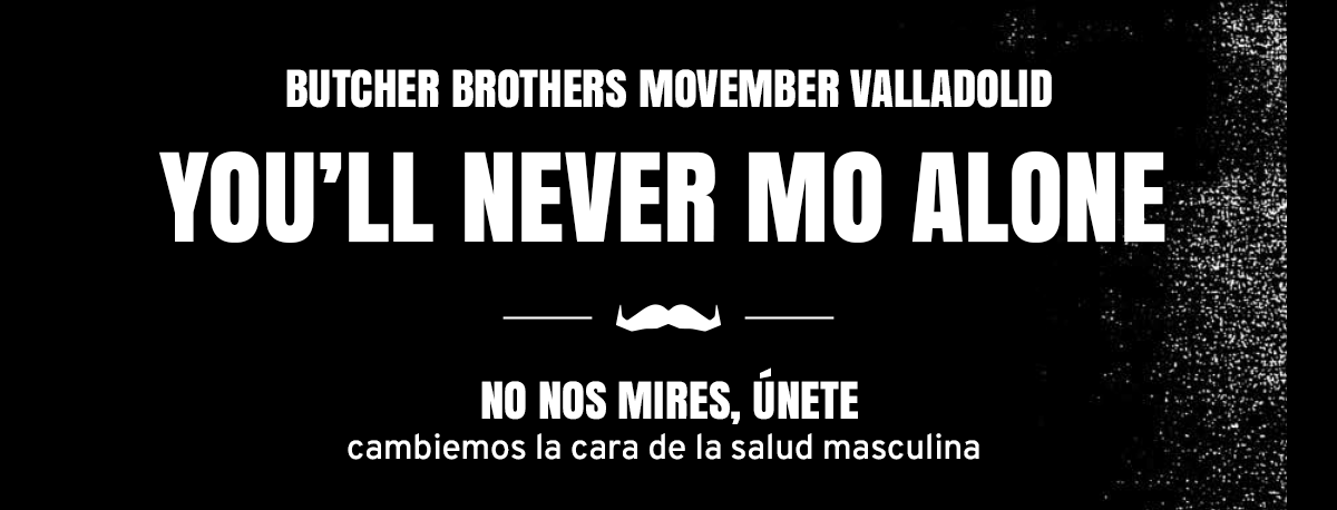 You'll Never Mo Alone - Butcher Brothers Movember Valladolid